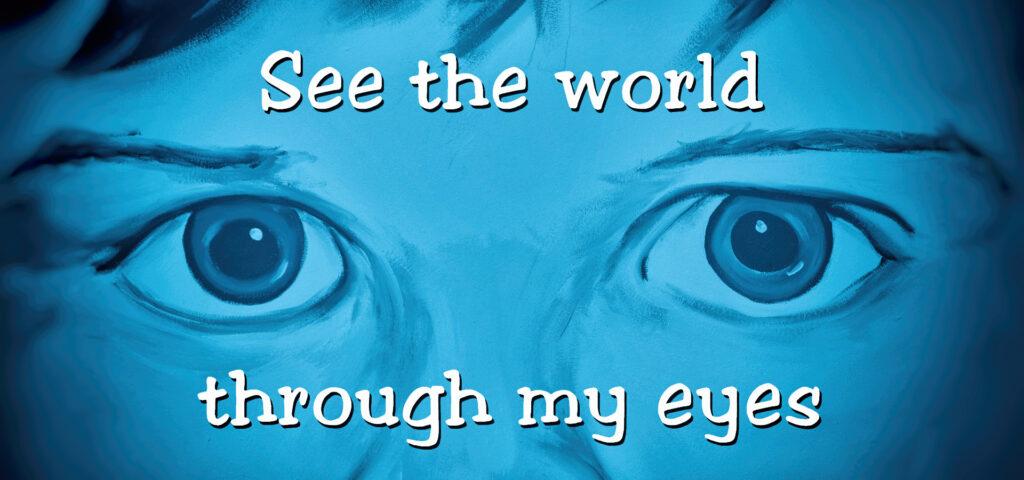 See world thru my eyes